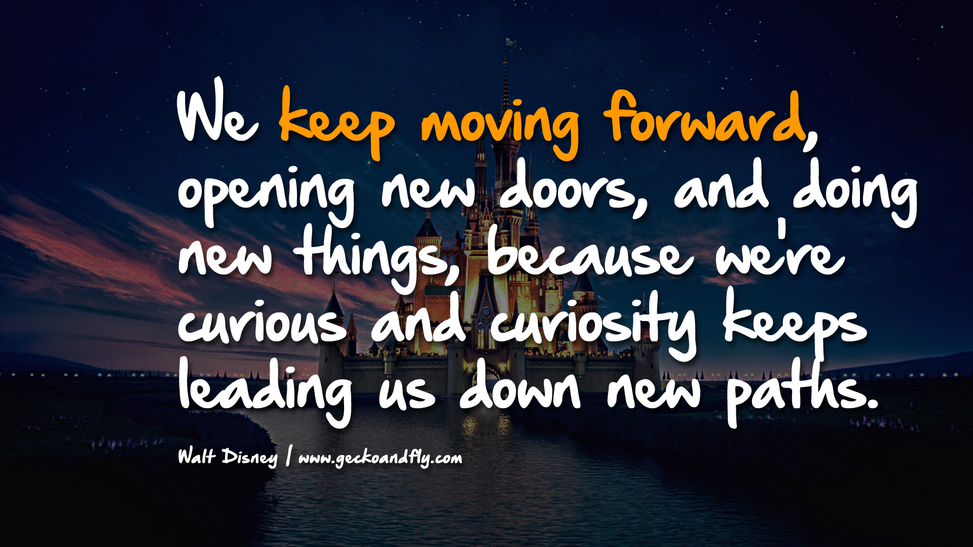 Keep Moving Quotes Quote Of Walt Disney  Quotesaga
