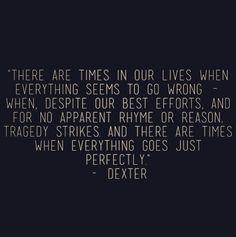 Quotes of Dexter   QuoteSaga