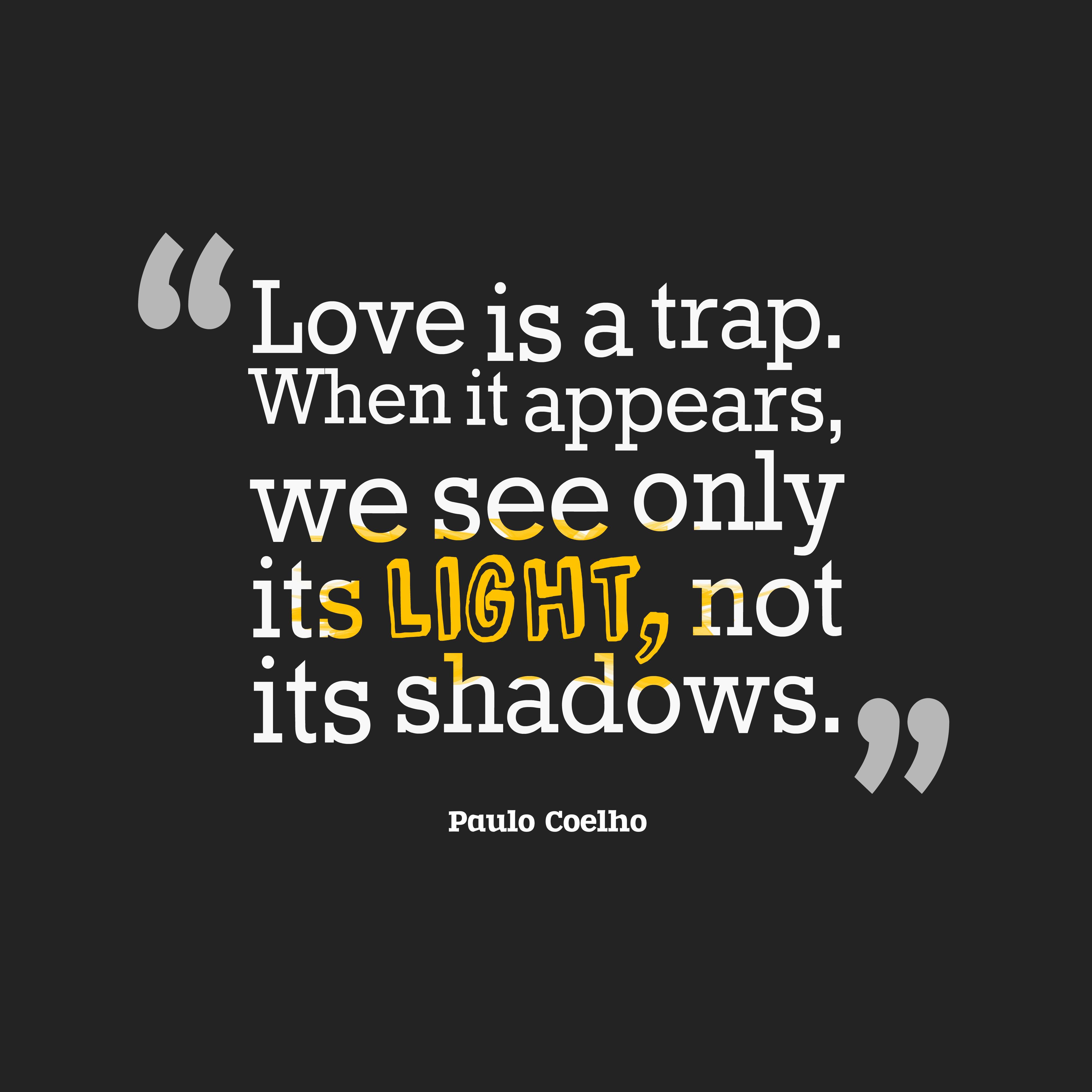 Quotes Light Quote Of Paulo Coelho  Quotesaga