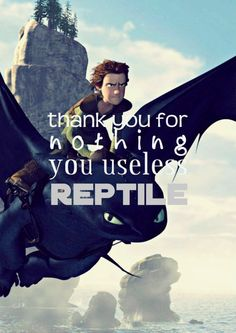 Quotes of how to train your dragon quotesaga how to train your dragon thank you for nothing you useless reptile ccuart Gallery
