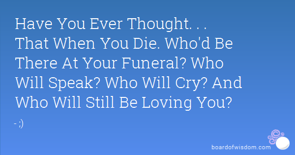 Quote Of Who Will Cry When You Die Quotesaga