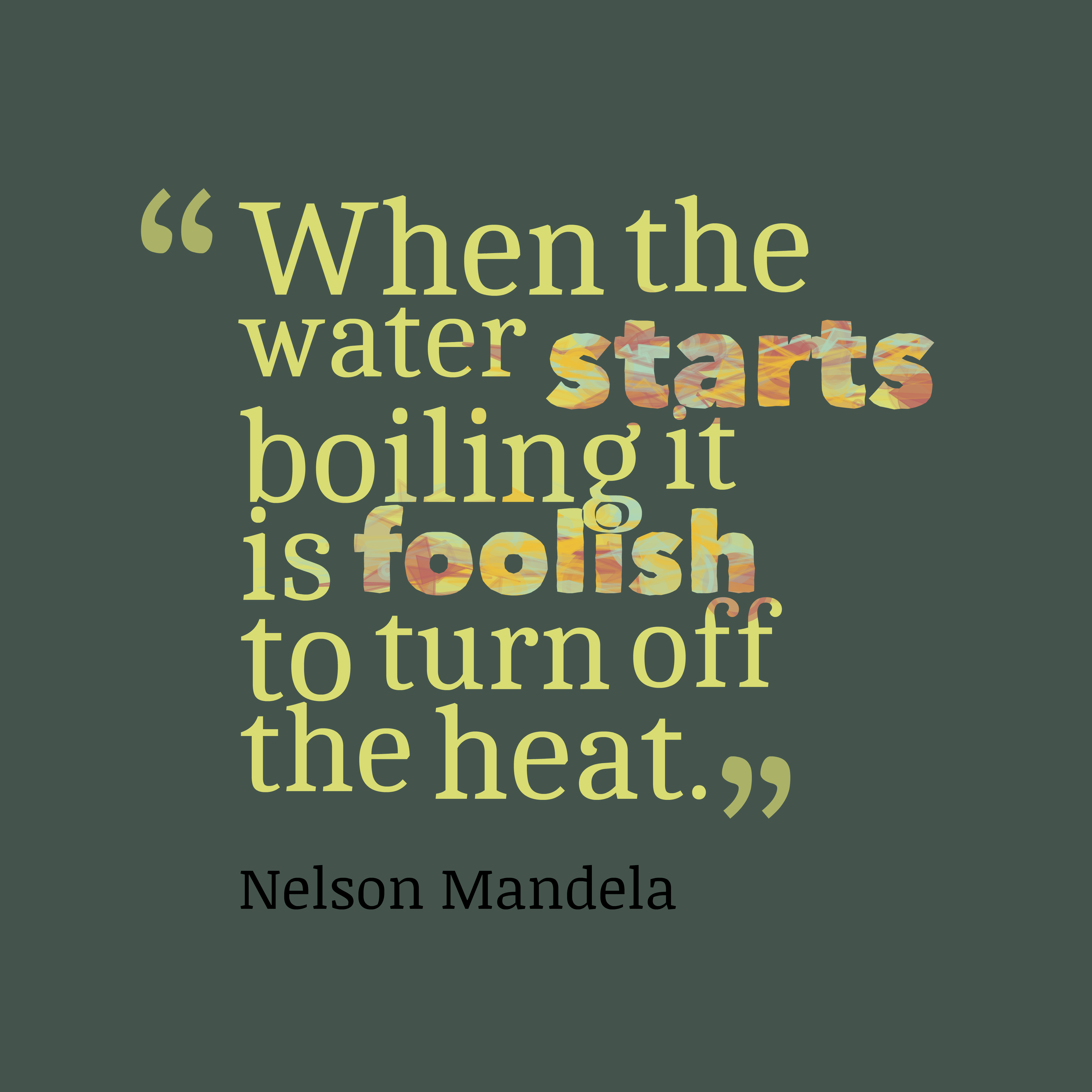 Heat Quotes Quote Of Nelson Mandela  Quotesaga