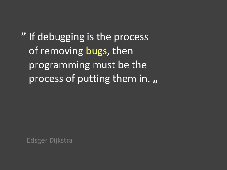 If Debugging Is The Process Of Removing Bugs Then Programming Must Be