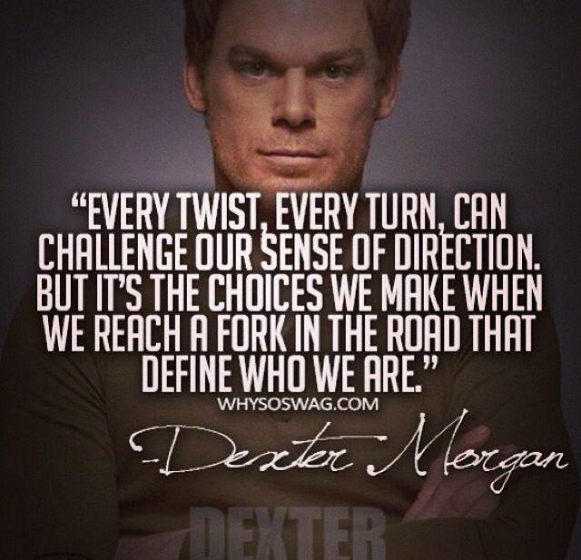 Quote of Dexter   QuoteSaga