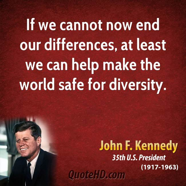 Understanding Our Differences 35th >> Quote Of John F Kennedy Quotesaga