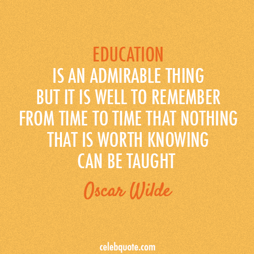 Quote About Education Impressive Quote Of Oscar Wilde QuoteSaga
