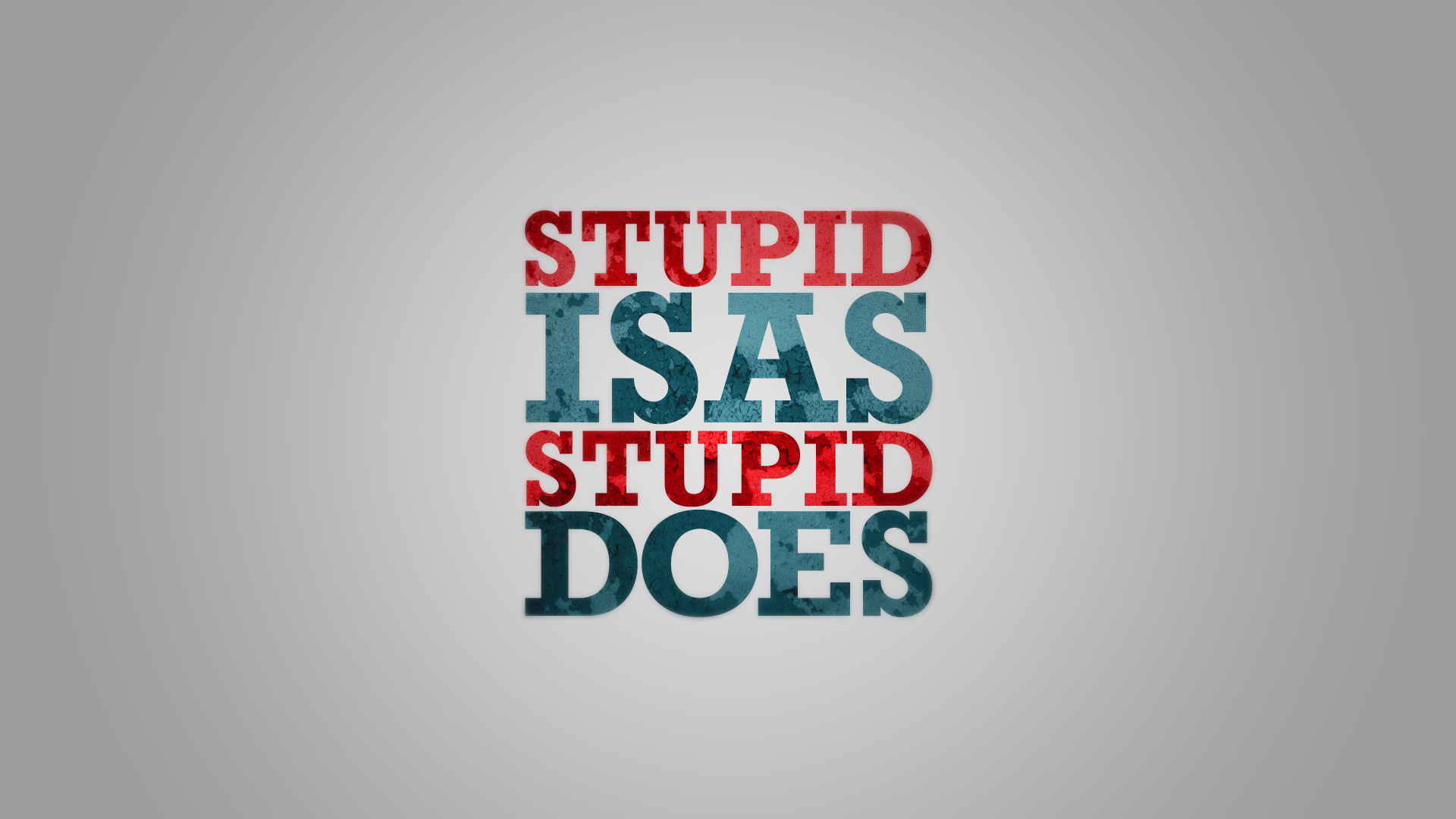 Image result for stupid is as stupid does